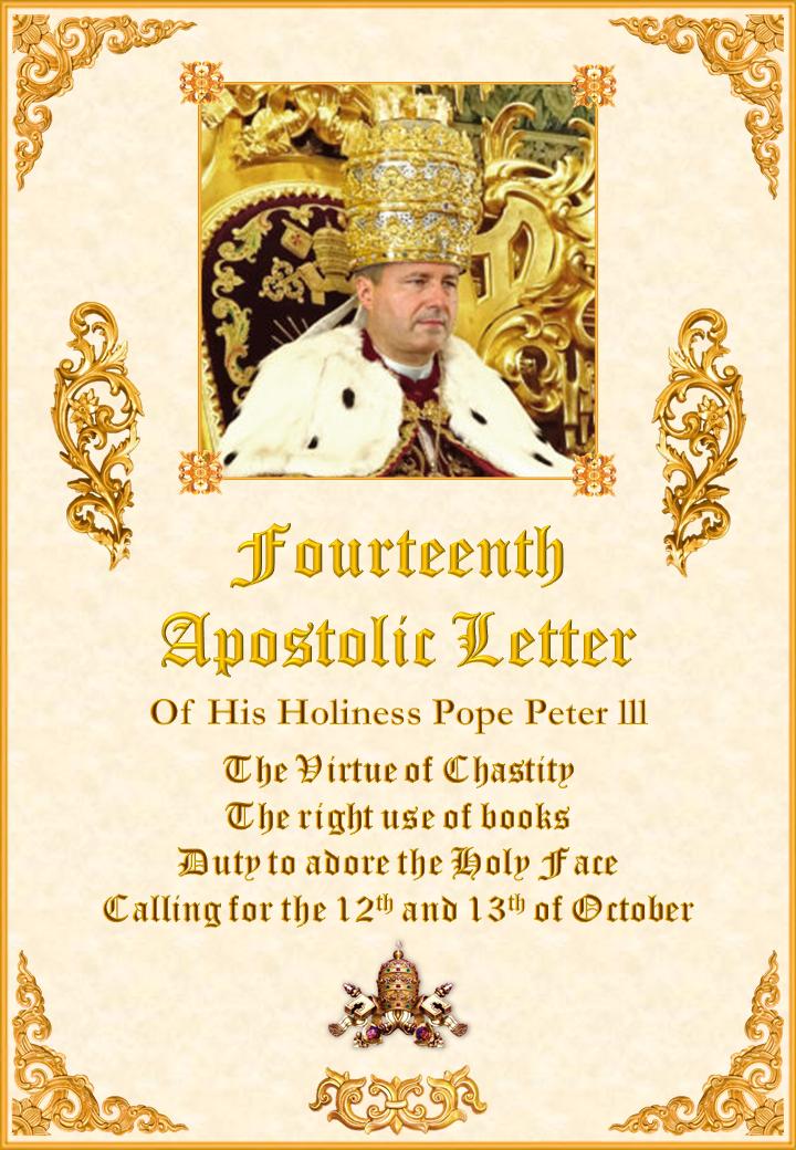 """<a href=""""/wp-content/uploads/2019/08/Fourteenth-Letter-Pope-Peter-III-English.pdf"""" title=""""Fourteenth Apostolic Letter of His Holiness Pope Peter III """">A patra Scrisoare Apostolică al Sfinției Sale Papa Petrus III<br><br>Vedeți mai departe</a>"""