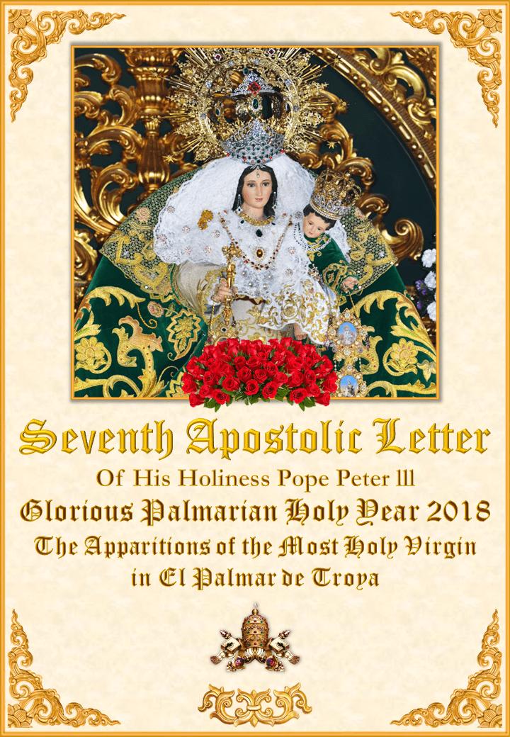 A șaptea Scrisoare Apostolică al Papei Petrus III, în Anul Glorios Palmarian și Aparițiile Prea Sfintei Fecioare Maria în El Palmar de Troya<br>Vedeți mai departe